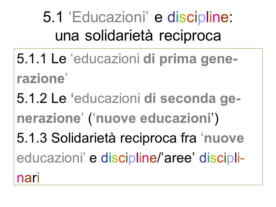 5.1 'Educazioni' e discipline: una solidarietà reciproca