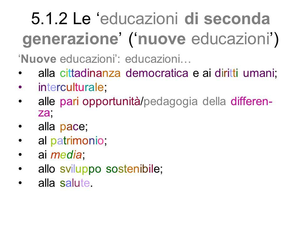 5.1.2 Le 'educazioni di seconda generazione' ('nuove educazioni')