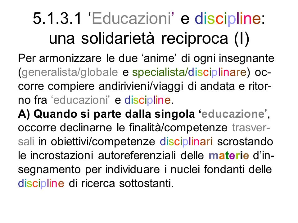 5.1.3.1 'Educazioni' e discipline: una solidarietà reciproca (I)
