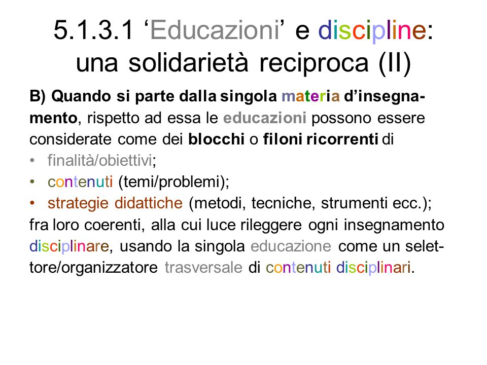 5.1.3.1 'Educazioni' e discipline: una solidarietà reciproca (II)