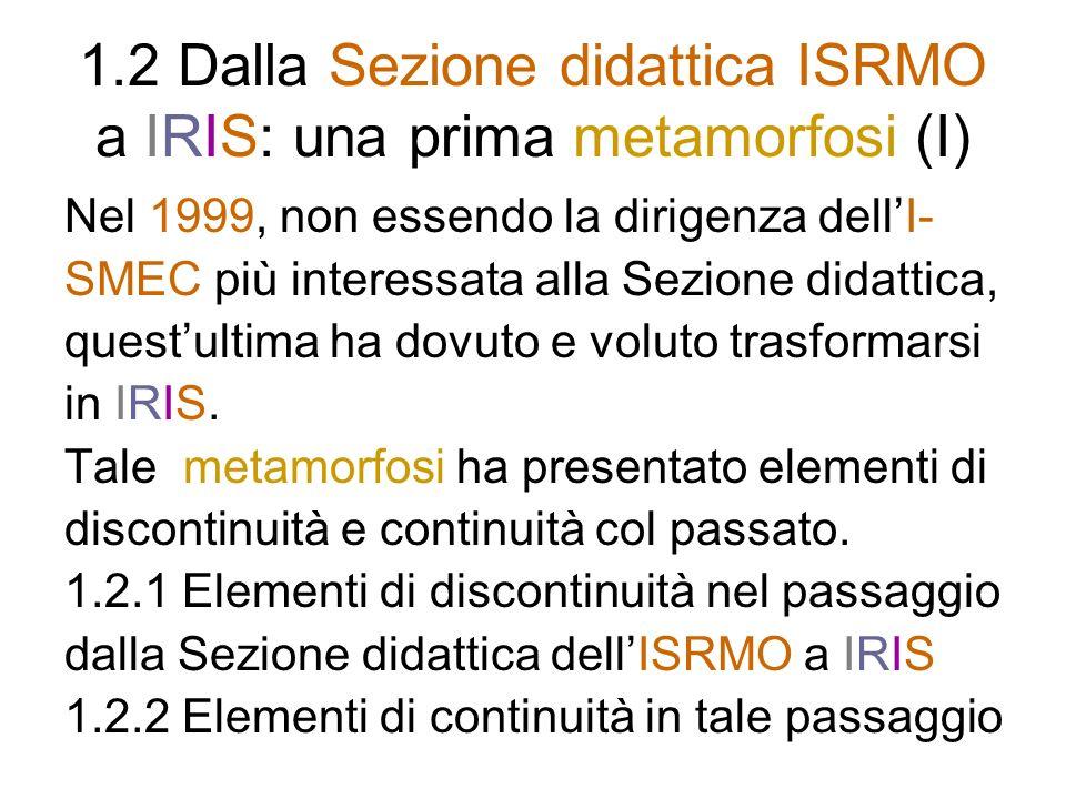 1.2 Dalla Sezione didattica ISRMO a IRIS: una prima metamorfosi (I)