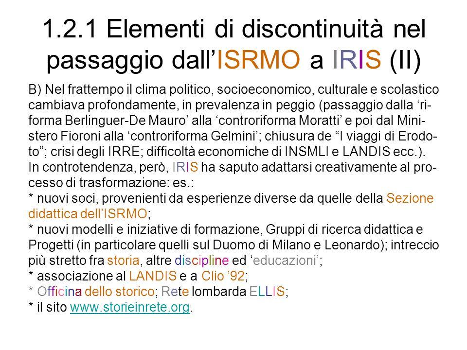 1.2.1 Elementi di discontinuità nel passaggio dall'ISRMO a IRIS (II)