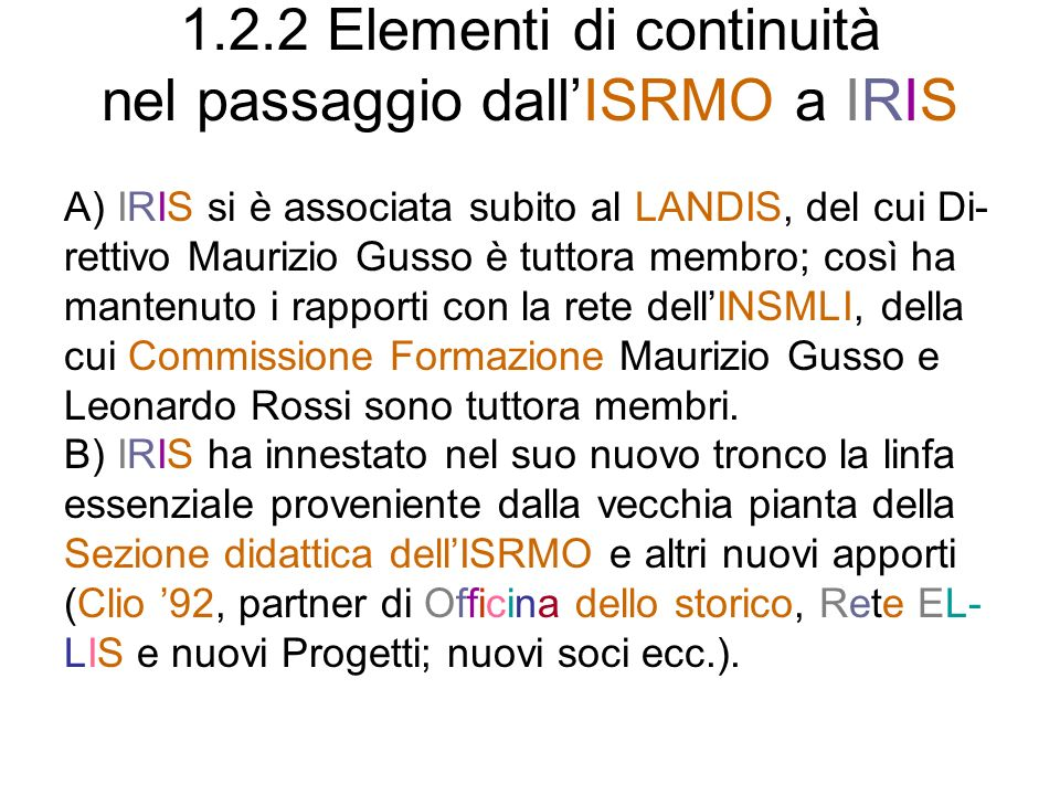1.2.2 Elementi di continuità nel passaggio dall'ISRMO a IRIS