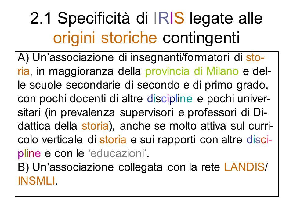 2.1 Specificità di IRIS legate alle origini storiche contingenti