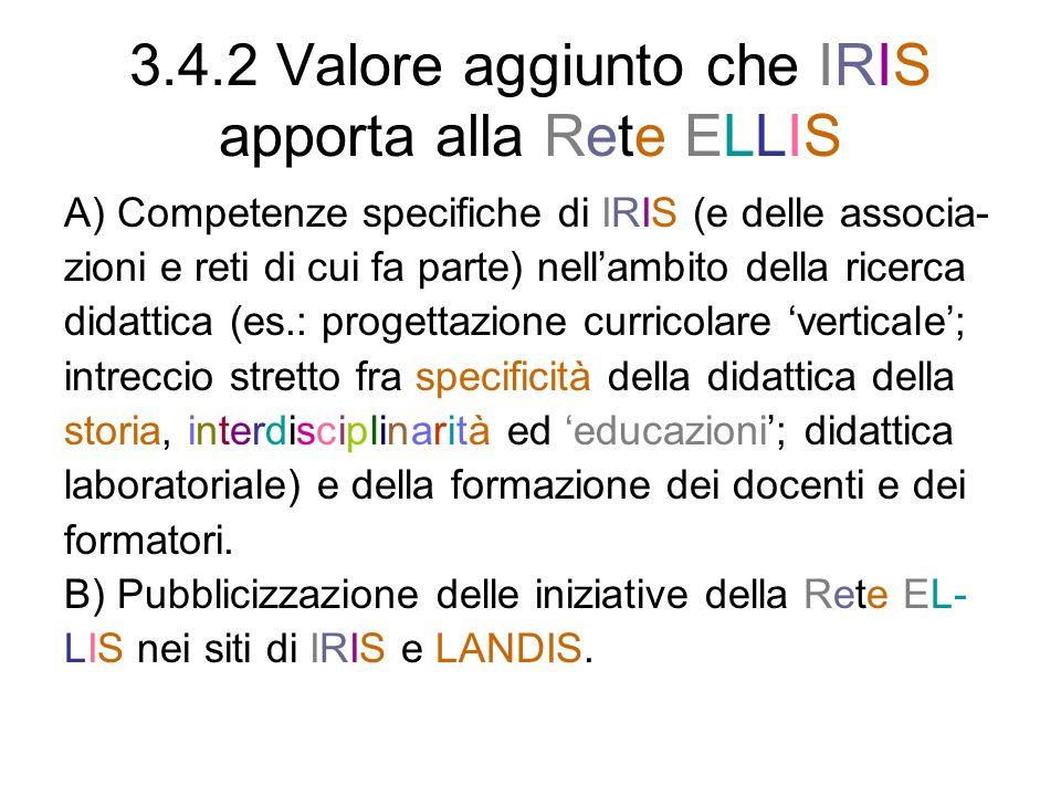 3.4.2 Valore aggiunto che IRIS apporta alla Rete ELLIS