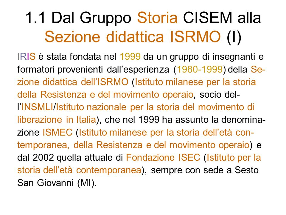 1.1 Dal Gruppo Storia CISEM alla Sezione didattica ISRMO (I)