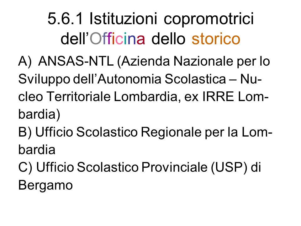 5.6.1 Istituzioni copromotrici dell'Officina dello storico