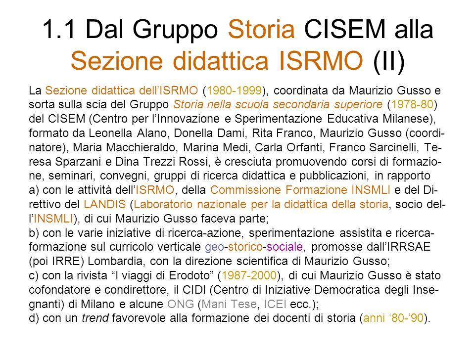 1.1 Dal Gruppo Storia CISEM alla Sezione didattica ISRMO (II)