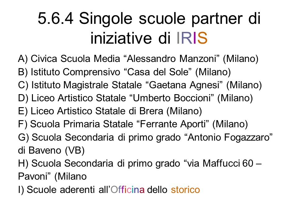 5.6.4 Singole scuole partner di iniziative di IRIS
