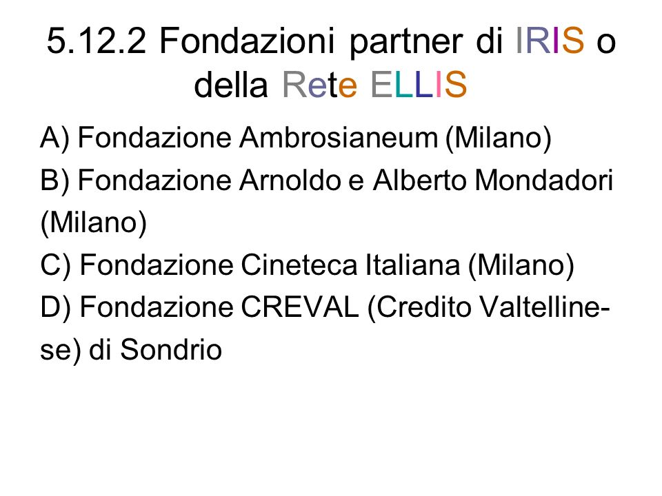 5.12.2 Fondazioni partner di IRIS o della Rete ELLIS