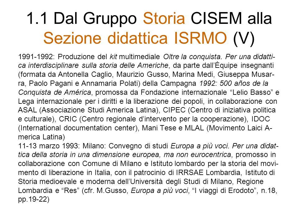 1.1 Dal Gruppo Storia CISEM alla Sezione didattica ISRMO (V)