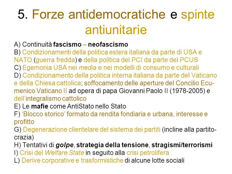5. Forze antidemocratiche e spinte antiunitarie