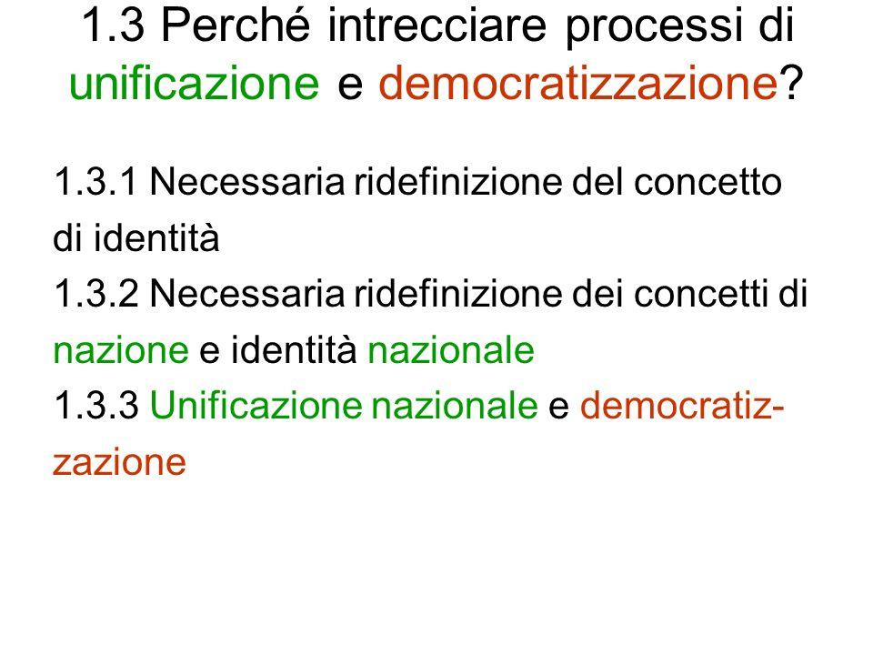 1.3 Perché intrecciare processi di unificazione e democratizzazione