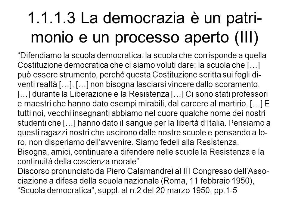 1.1.1.3 La democrazia è un patri- monio e un processo aperto (III)