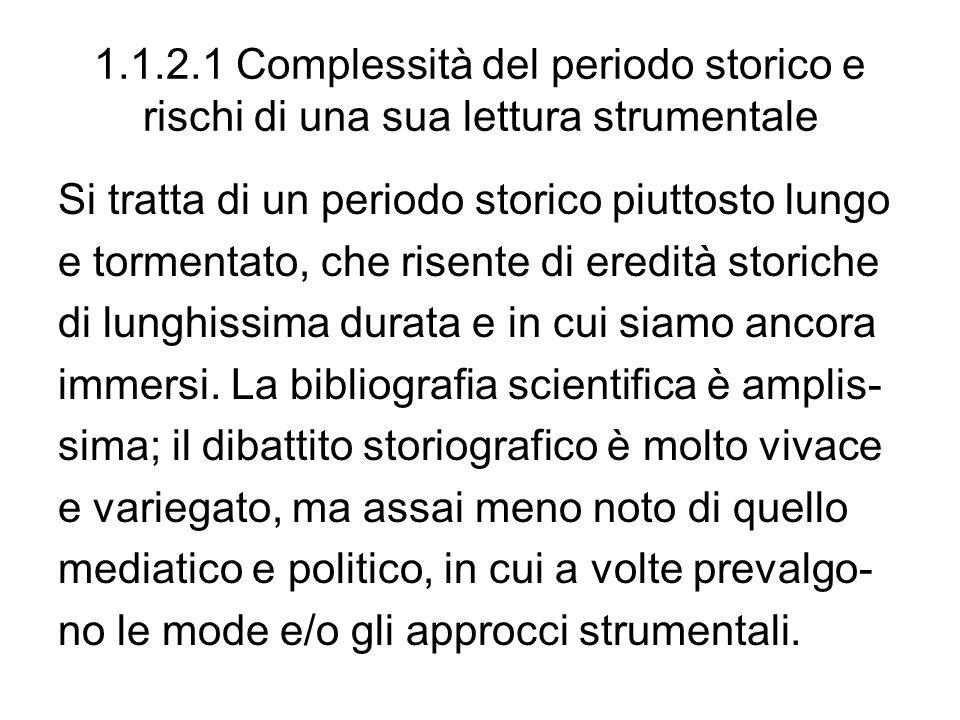 1.1.2.1 Complessità del periodo storico e rischi di una sua lettura strumentale