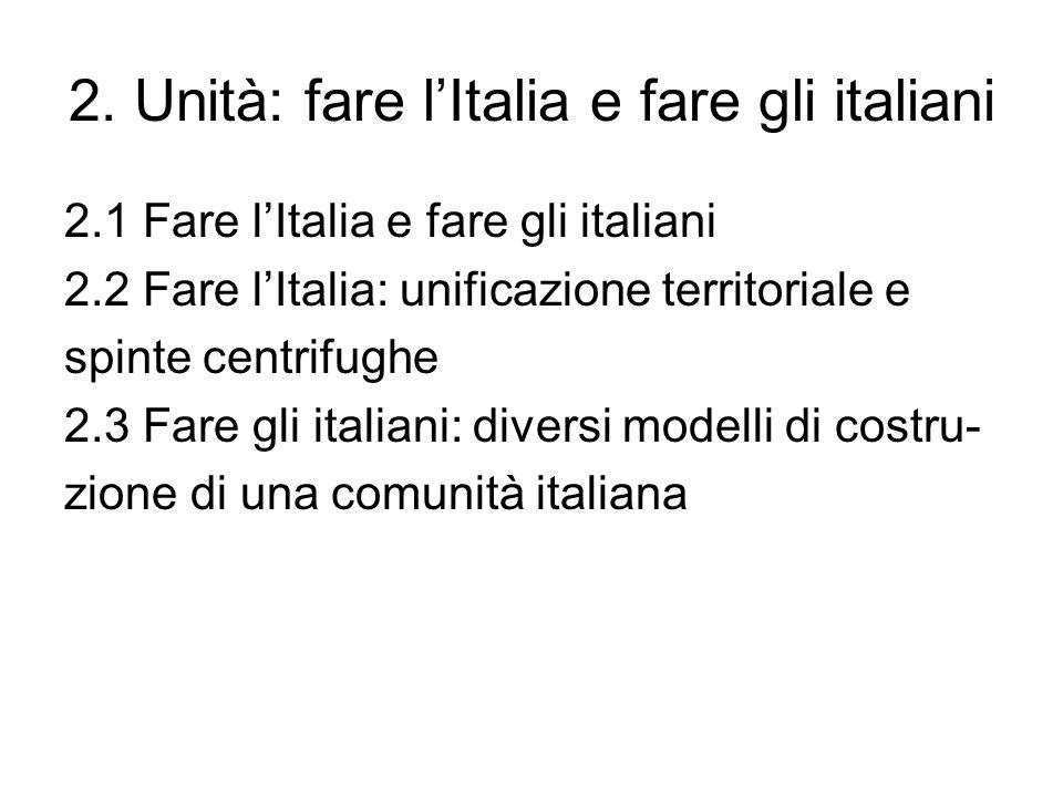 2. Unità: fare l'Italia e fare gli italiani