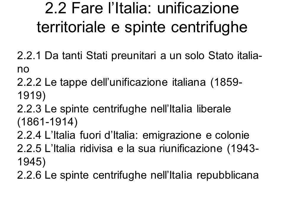 2.2 Fare l'Italia: unificazione territoriale e spinte centrifughe