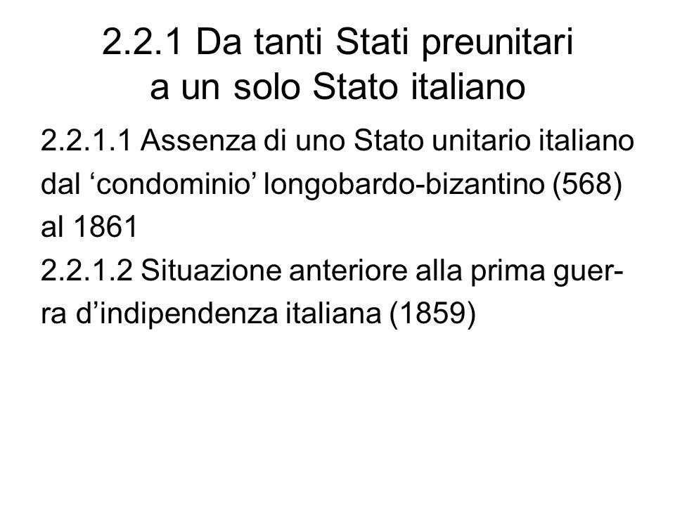 2.2.1 Da tanti Stati preunitari a un solo Stato italiano