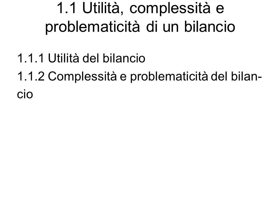 1.1 Utilità, complessità e problematicità di un bilancio