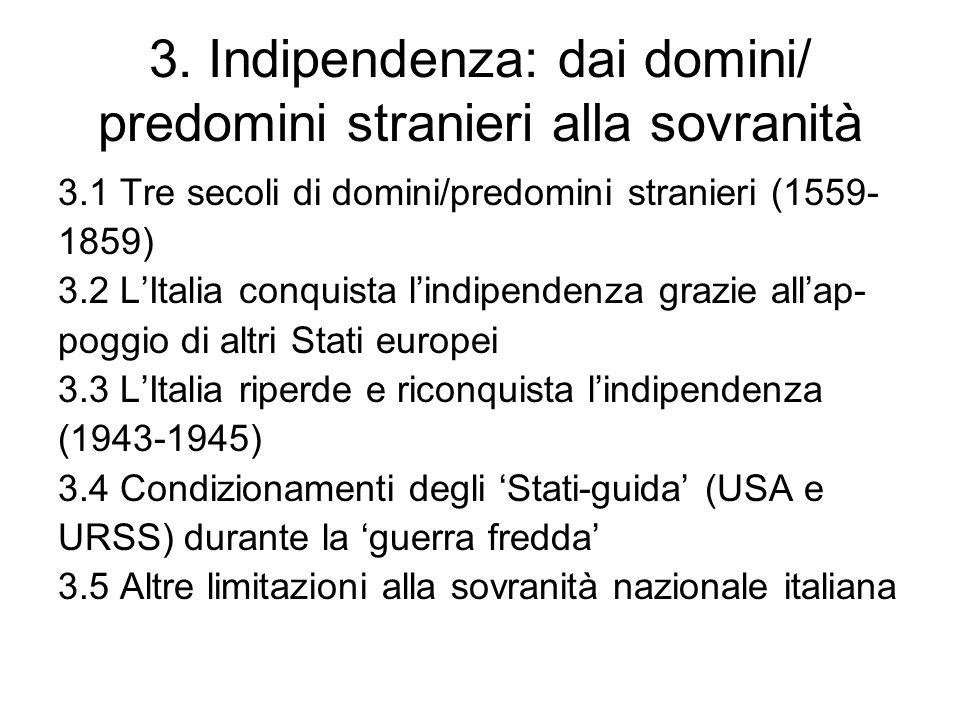 3. Indipendenza: dai domini/ predomini stranieri alla sovranità