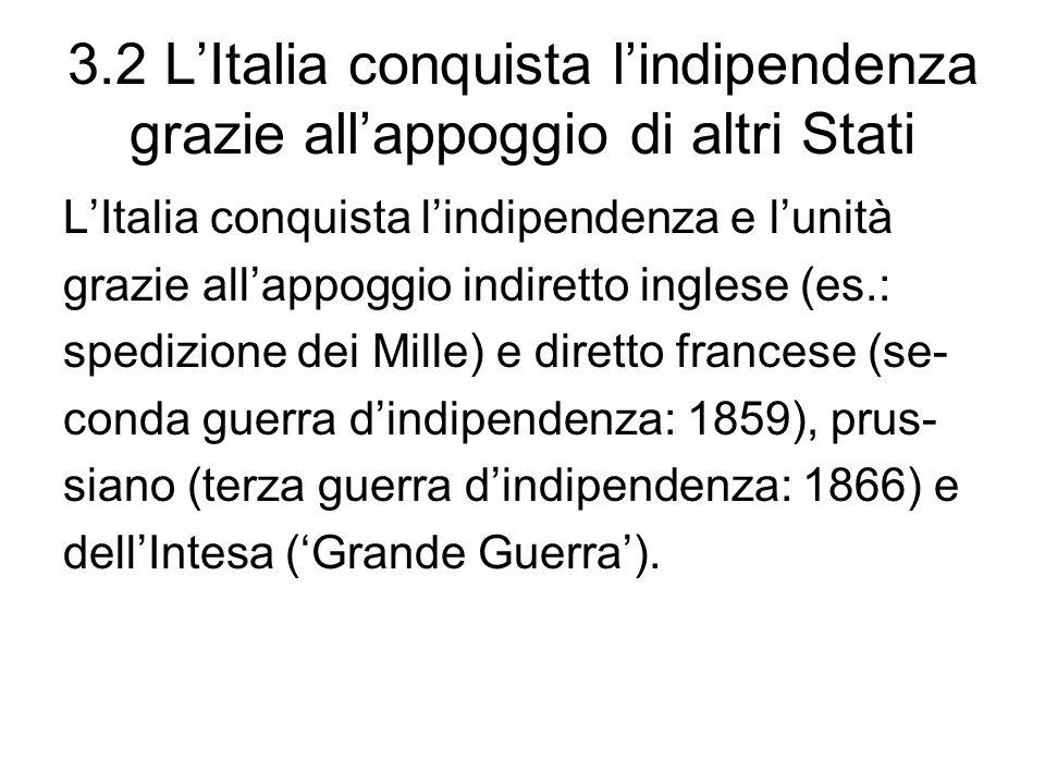 3.2 L'Italia conquista l'indipendenza grazie all'appoggio di altri Stati