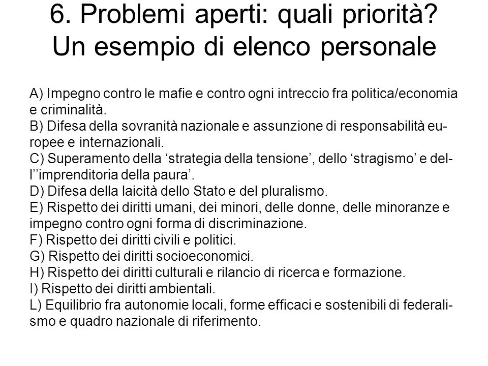 6. Problemi aperti: quali priorità Un esempio di elenco personale