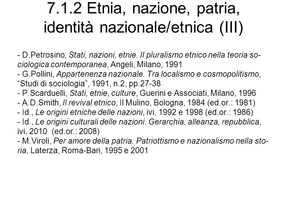 7.1.2 Etnia, nazione, patria, identità nazionale/etnica (III)