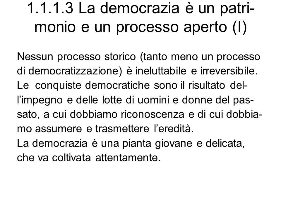 1.1.1.3 La democrazia è un patri- monio e un processo aperto (I)
