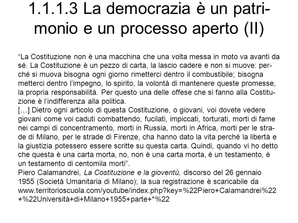 1.1.1.3 La democrazia è un patri- monio e un processo aperto (II)
