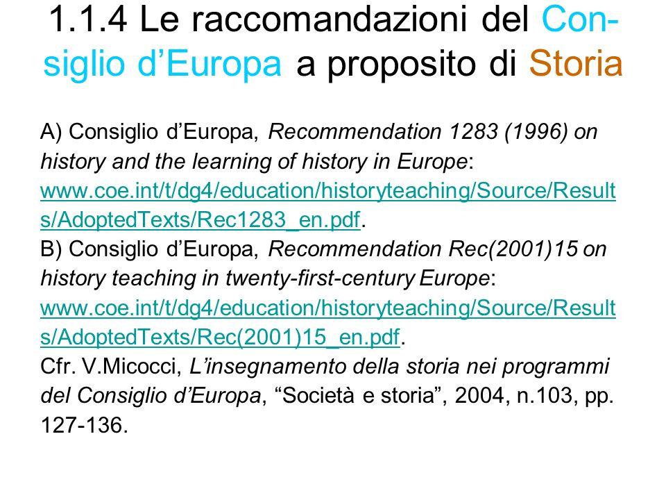 1.1.4 Le raccomandazioni del Con- siglio d'Europa a proposito di Storia