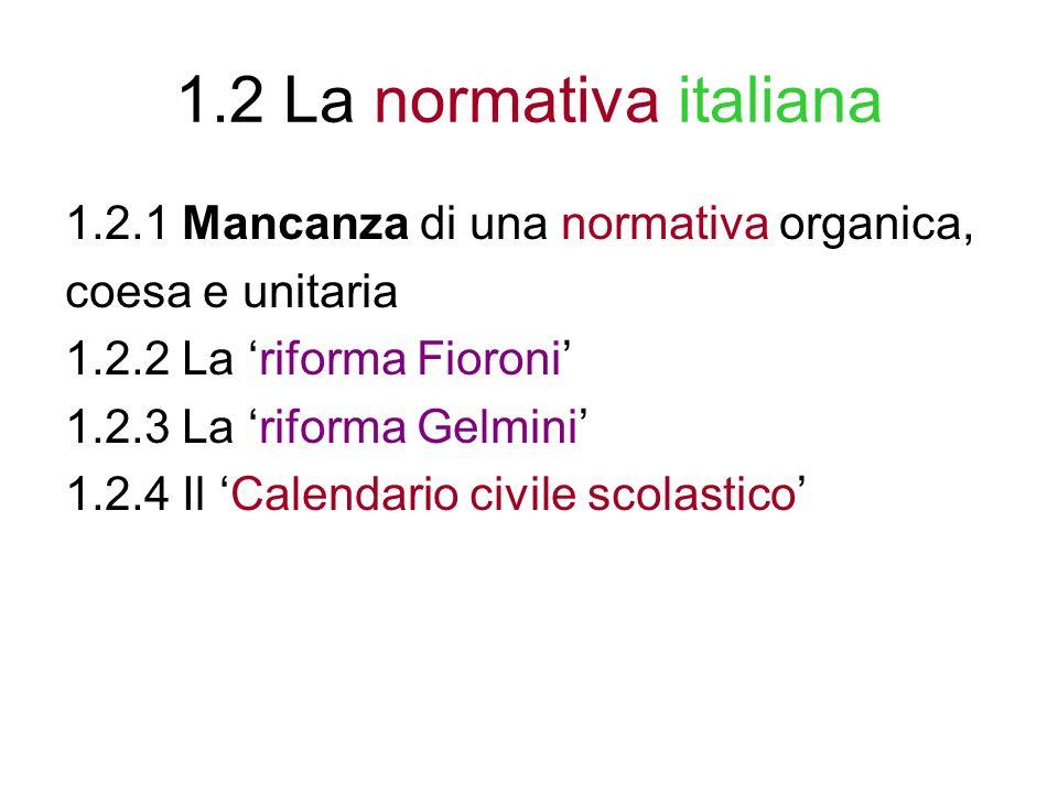 1.2 La normativa italiana 1.2.1 Mancanza di una normativa organica,