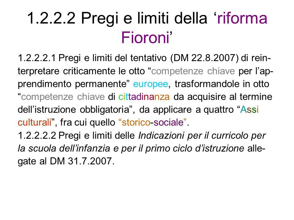 1.2.2.2 Pregi e limiti della 'riforma Fioroni'