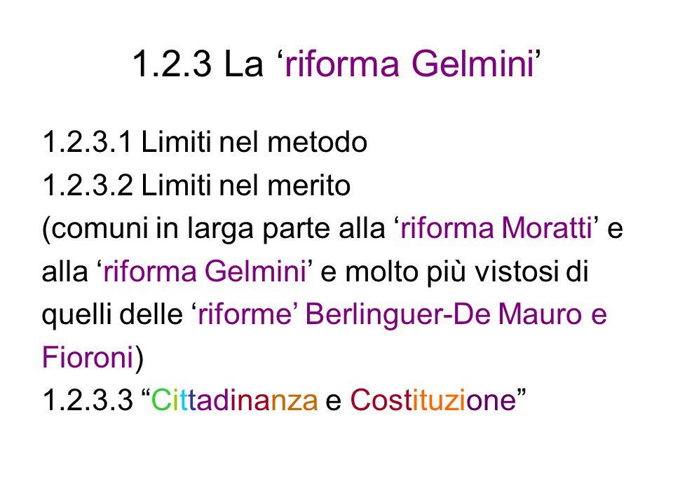 1.2.3 La 'riforma Gelmini' 1.2.3.1 Limiti nel metodo