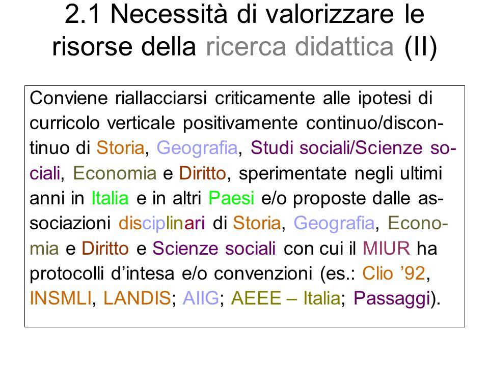 2.1 Necessità di valorizzare le risorse della ricerca didattica (II)