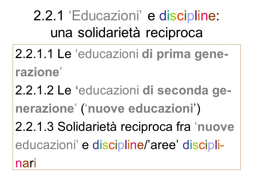 2.2.1 'Educazioni' e discipline: una solidarietà reciproca