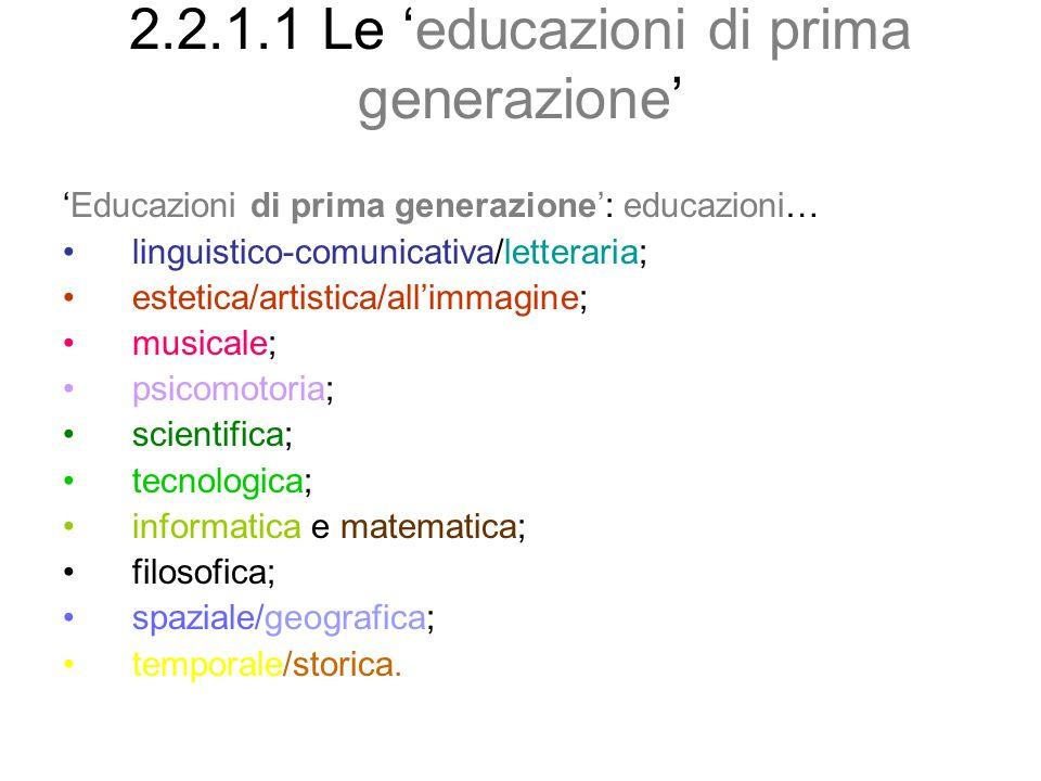 2.2.1.1 Le 'educazioni di prima generazione'
