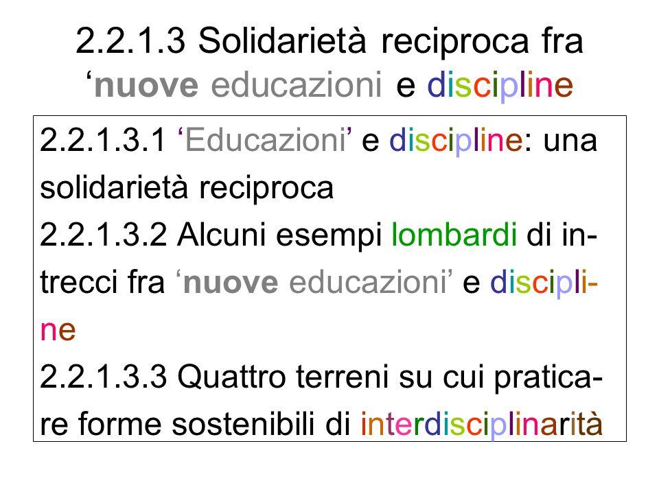 2.2.1.3 Solidarietà reciproca fra 'nuove educazioni e discipline