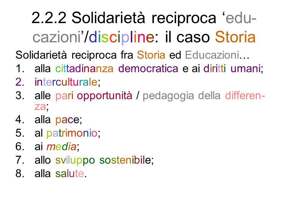2.2.2 Solidarietà reciproca 'edu-cazioni'/discipline: il caso Storia