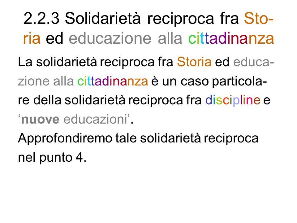 2.2.3 Solidarietà reciproca fra Sto-ria ed educazione alla cittadinanza