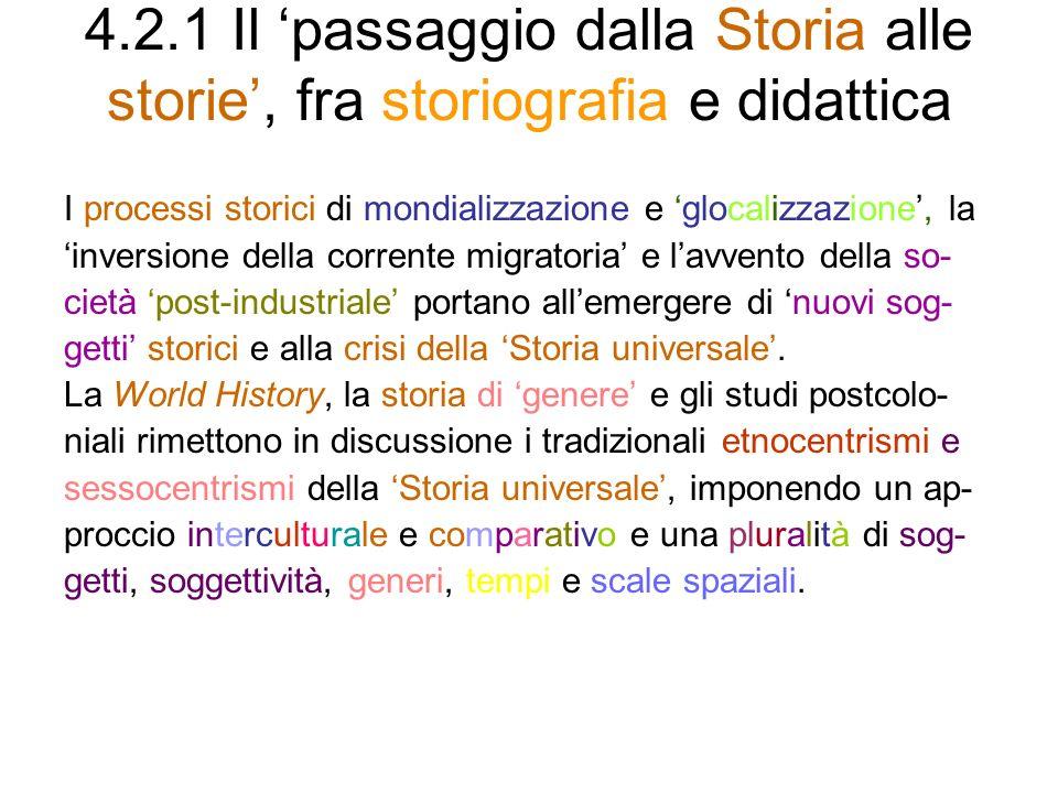 4.2.1 Il 'passaggio dalla Storia alle storie', fra storiografia e didattica