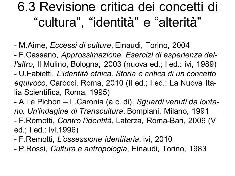 6.3 Revisione critica dei concetti di cultura , identità e alterità