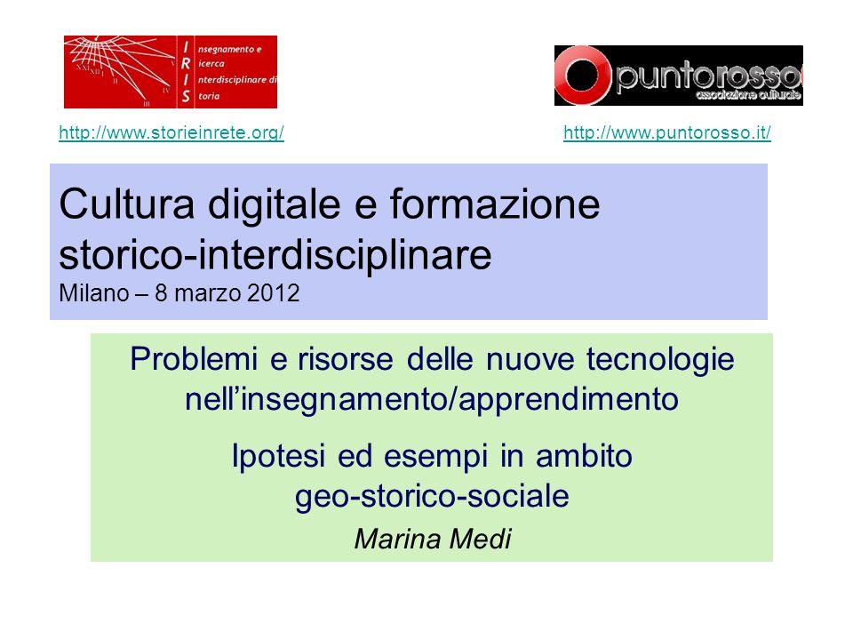 http://www.storieinrete.org/ http://www.puntorosso.it/ Cultura digitale e formazione storico-interdisciplinare Milano – 8 marzo 2012.