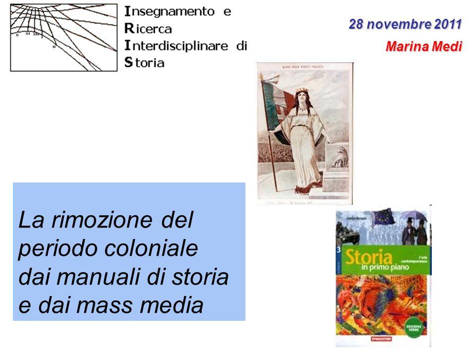28 novembre 2011 Marina Medi. La rimozione del periodo coloniale dai manuali di storia e dai mass media.