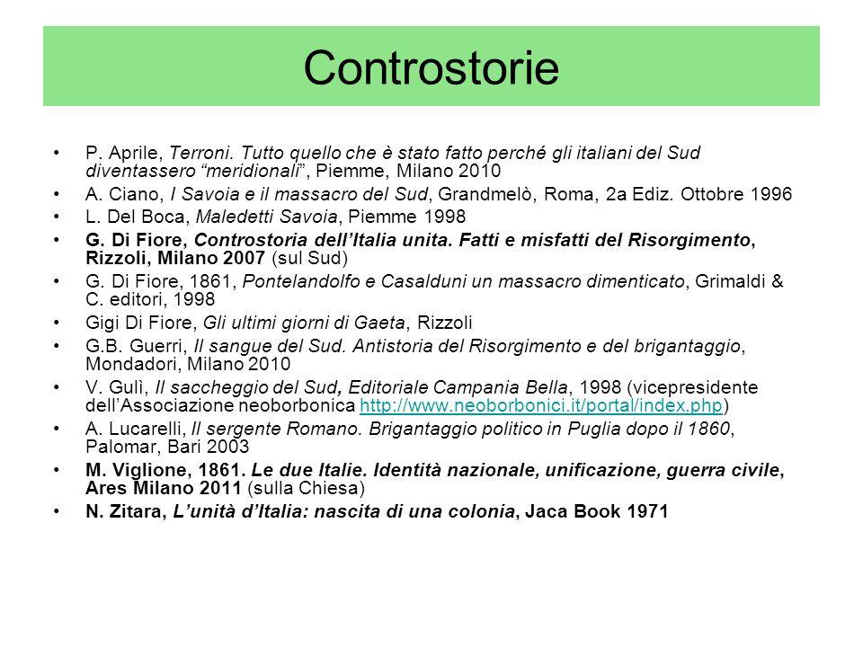 ControstorieP. Aprile, Terroni. Tutto quello che è stato fatto perché gli italiani del Sud diventassero meridionali , Piemme, Milano 2010.