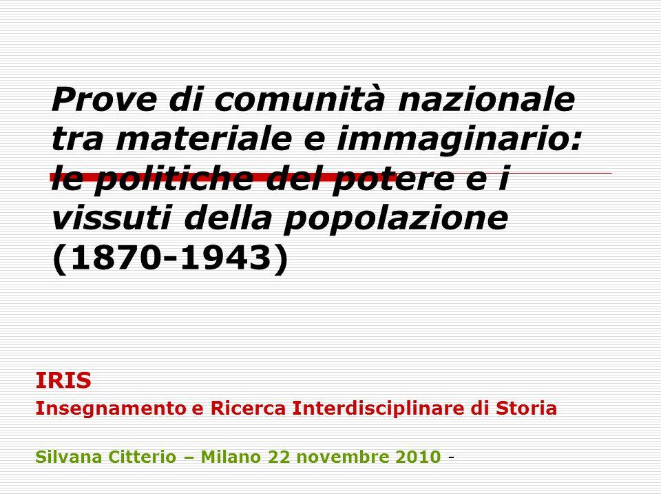Prove di comunità nazionale tra materiale e immaginario: le politiche del potere e i vissuti della popolazione (1870-1943)