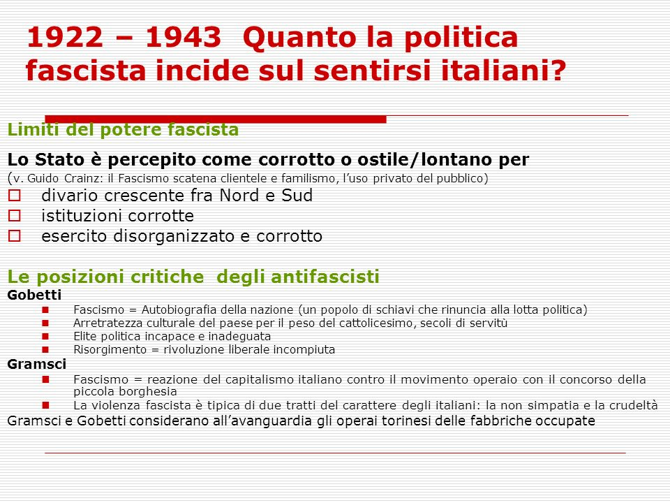 1922 – 1943 Quanto la politica fascista incide sul sentirsi italiani