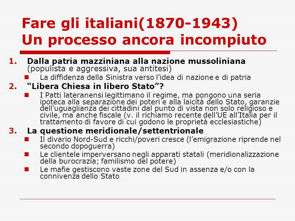 Fare gli italiani(1870-1943) Un processo ancora incompiuto