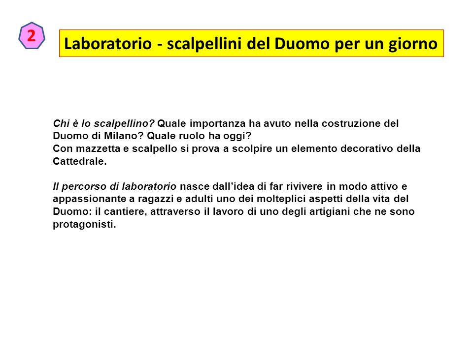 Laboratorio - scalpellini del Duomo per un giorno