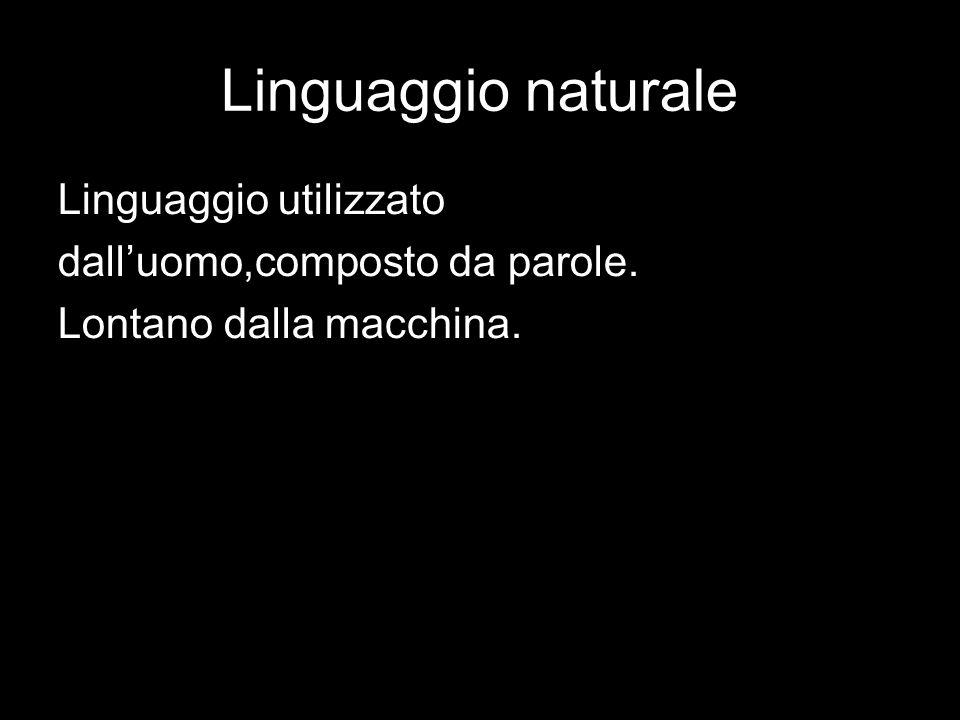Linguaggio naturale Linguaggio utilizzato