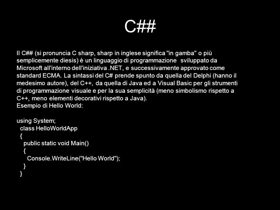 C##Il C## (si pronuncia C sharp, sharp in inglese significa in gamba o più. semplicemente diesis) è un linguaggio di programmazione sviluppato da.